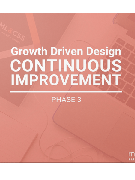 Growth Driven Design Continuous Improvement: Phase 3