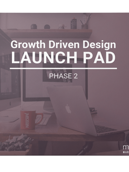 Growth Driven Design Launch Pad: Phase 2