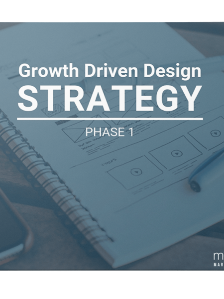 Growth Driven Design Strategy: Phase 1