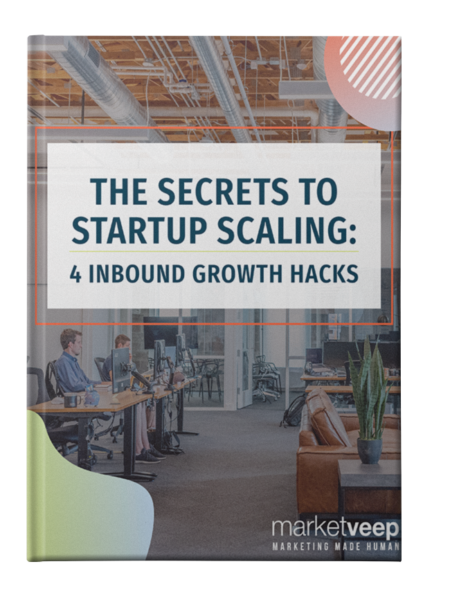 The Secrets to Startup Scaling: 4 Inbound Growth Hacks