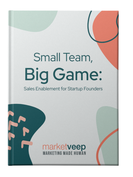 Small Team, Big Game: Sales Enablement for Startup Founders