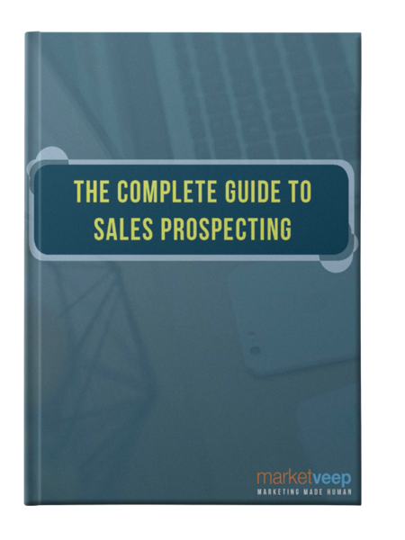 The Complete Guide To Sales Prospecting