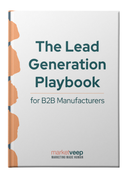 The Lead Generation Playbook for B2B Manufacturers